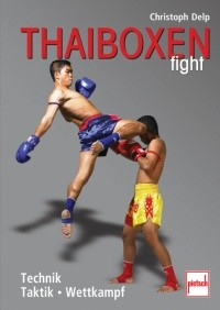 Thai-Boxen fight - Technik, Taktik, Wettkampf