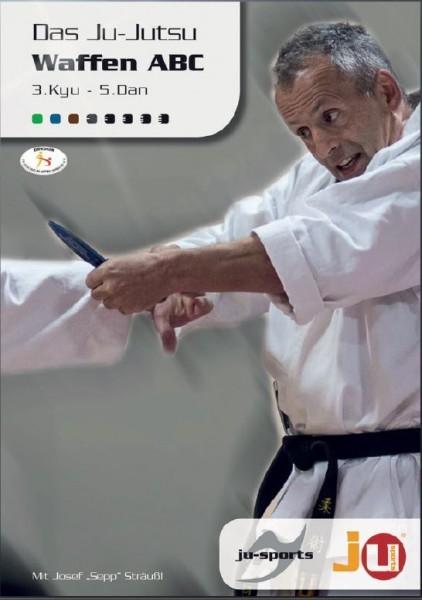 Das Ju-Jutsu Waffen ABC, von Josef Sträußl
