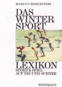 Marcus Rosenstein : Das Wintersport Lexikon