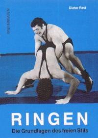 Dieter Rast : Ringen : Die Grundlagen des freien Stils