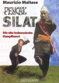 Maurizio Maltese : Pencak Silat - Die martialische Kampfkunst aus Indonesien