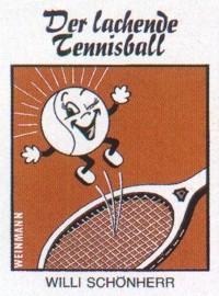 Willi Schönherr : Der lachende Tennisball