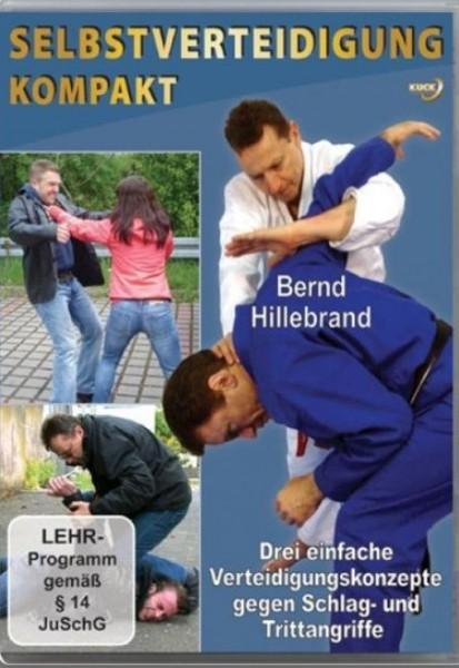 Selbstverteidigung Kompakt von Bernd Hillebrand