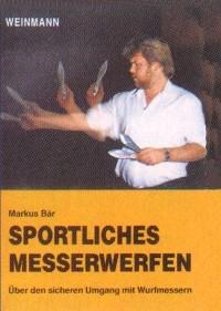 Markus Bär : Sportliches Messerwerfen